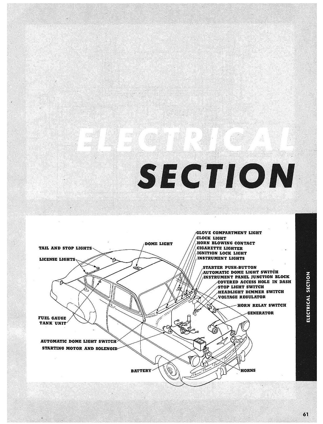 the diagram below [49 shown] is fairly indicative of how the sedans were  wired  tail-lights, brake-lights, license light, dome, and sending unit  were run
