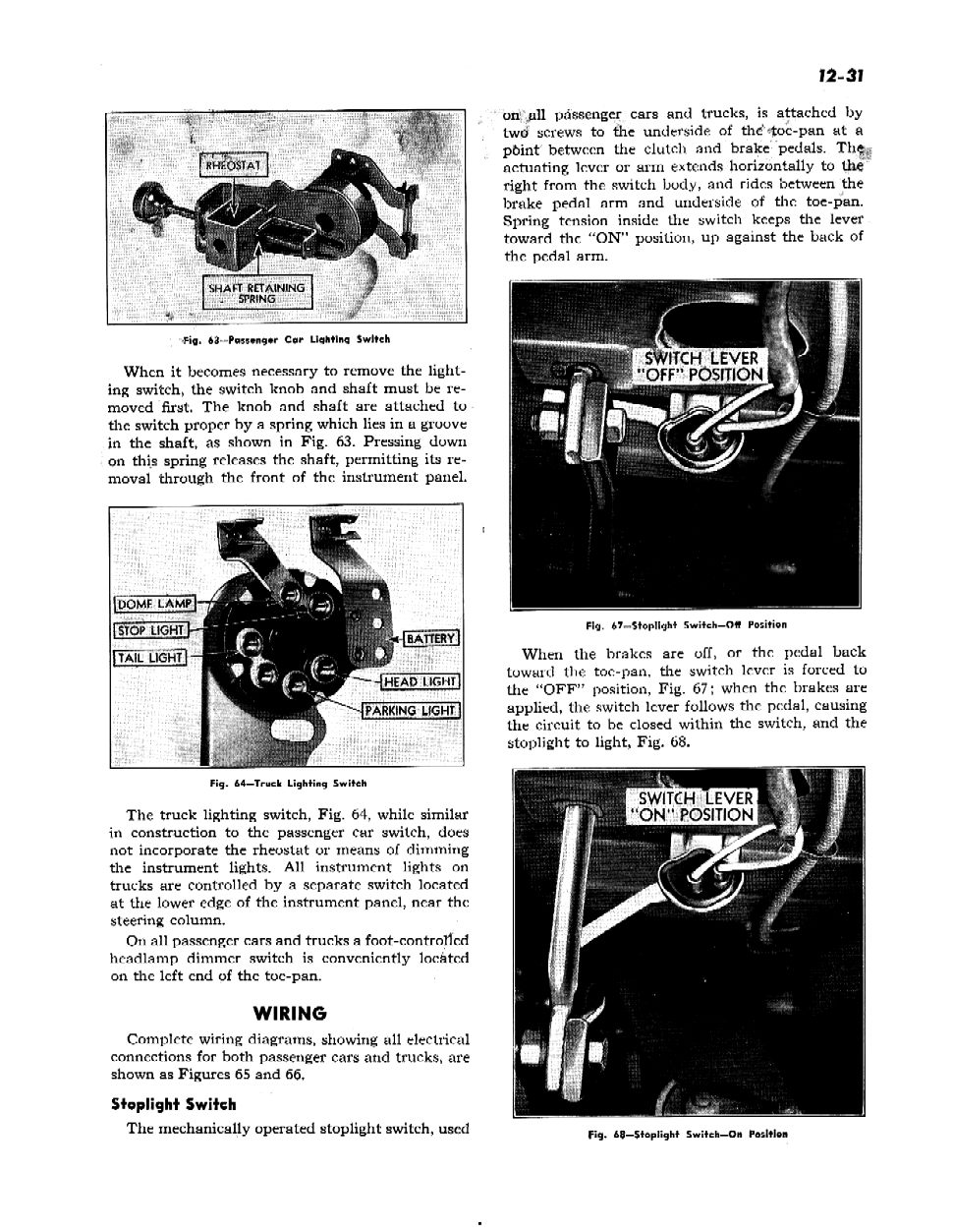the link below is a 1953 chevrolet wiring diagram  it may help you to see  how the switch would be wired